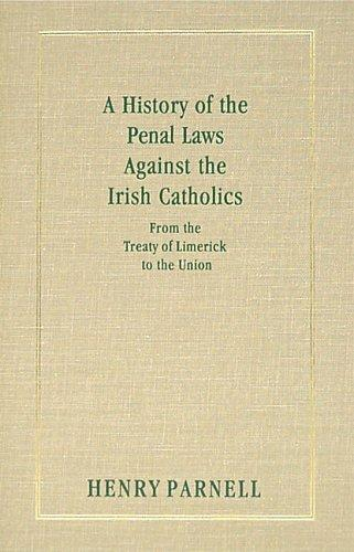 Download A history of the penal laws against the Irish Catholics