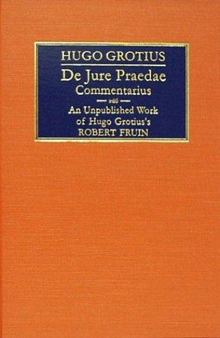 Hugonis Grotii De jure praedae commentarius