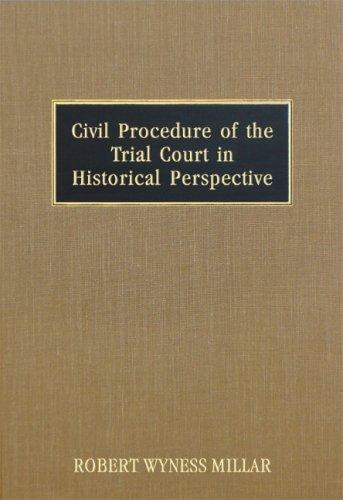 Civil procedure of the trial court in historical perspective