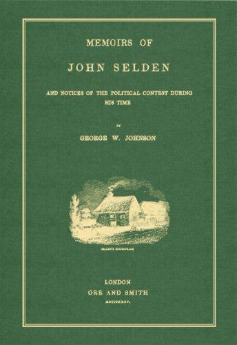 Download Memoirs of John Selden And Notices of the Political Contest During His Time
