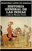 Download Historia general de las Indias y Vida de Hernán Cortés