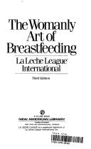 The womanly art of breastfeeding.