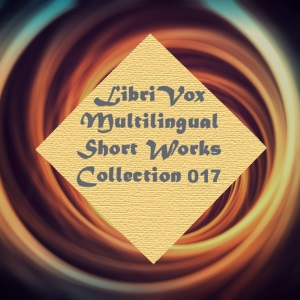 Multilingual Short Works Collection 017 - Poetry and Prose