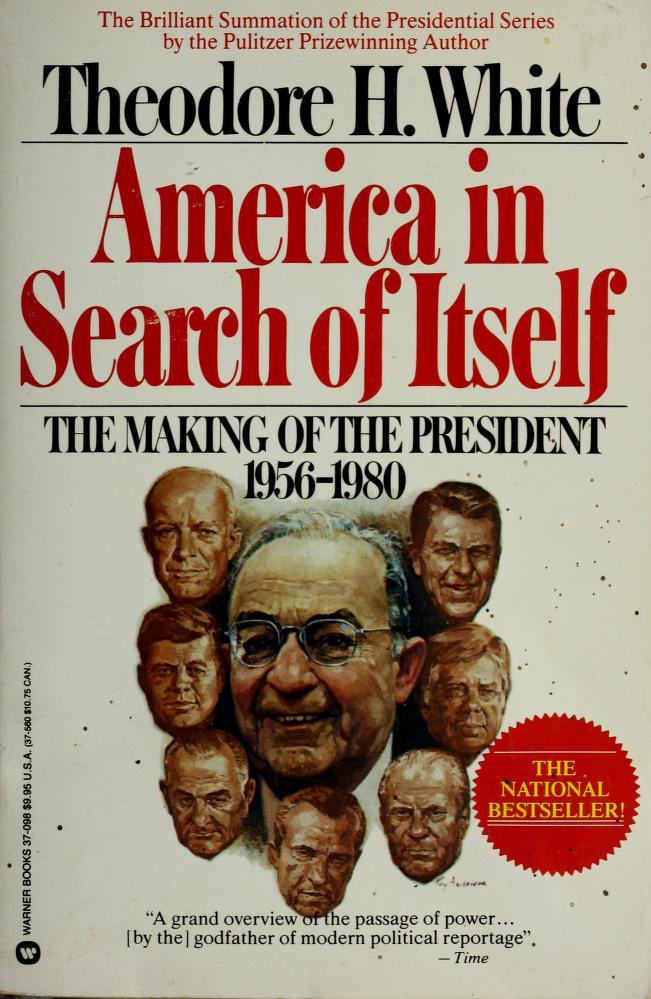 America in Search of Itself by Theodore H. White