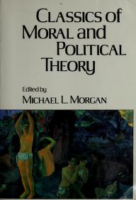 Cover of: Classics of moral and political theory | edited by Michael Morgan.