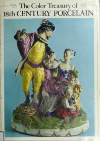 The color treasury of eighteenth century porcelain by Siegfried Ducret