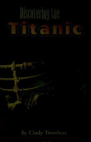Cover of: Discovering the Titanic | Cindy Trumbore