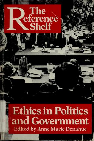 Cover of: Ethics in politics and government | edited by Anne Marie Donahue.