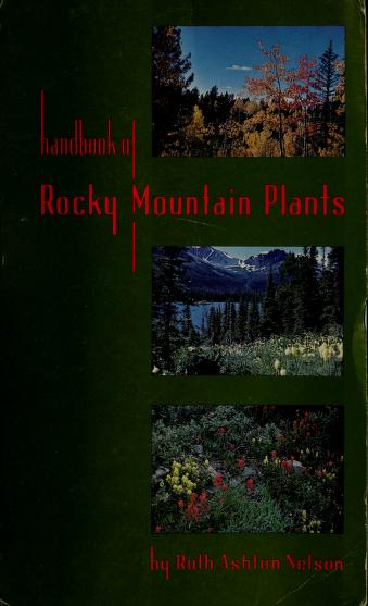 Cover of: Handbook of Rocky Mountain plants | Ruth Ashton Nelson