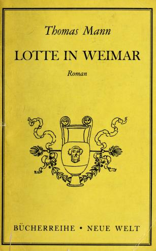 Cover of: Lotte in Weimar | Thomas Mann