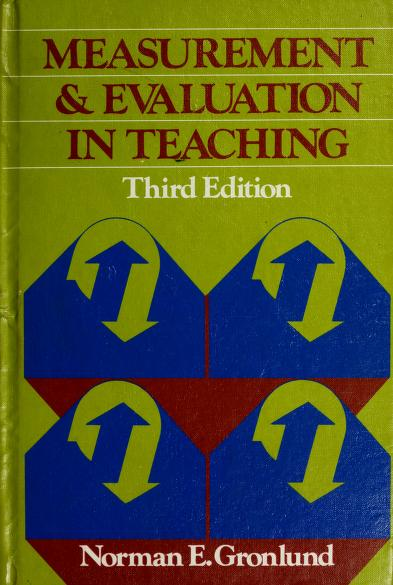 Measurement and evaluation in teaching by Norman Edward Gronlund