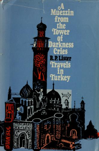 Cover of: A muezzin from the tower of darkness cries | R. P. Lister