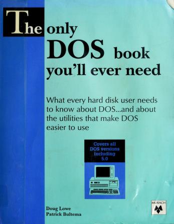 Cover of: The only DOS book you'll ever need   Doug Lowe