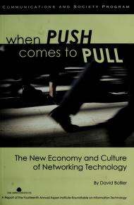 Cover of: When push comes to pull | Aspen Institute Roundtable on Information Technology (14th 2005 Aspen, Colo.)