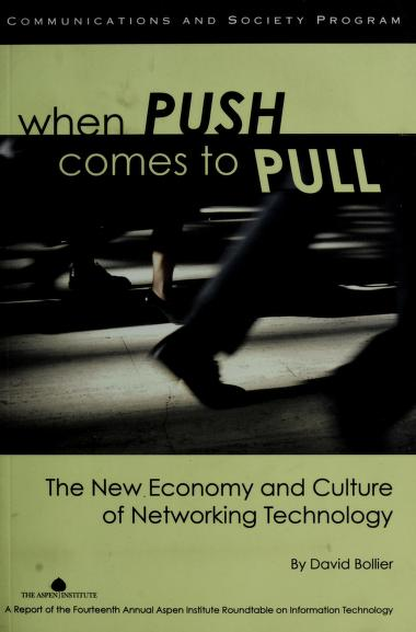 When push comes to pull by Aspen Institute Roundtable on Information Technology (14th 2005 Aspen, Colo.)