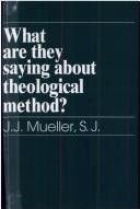 What Are They Saying About the Theological Method? by J. J. Mueller
