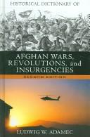 Historical Dictionary of Afghan Wars, Revolutions and Insurgencies (Historical Dictionaries of War, Revolution, and Civil Unrest) by Ludwig W. Adamec