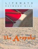 The Arapaho (Lifeways) by Raymond Bial