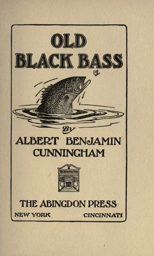 Old Black bass by Cunningham, Albert Benjamin