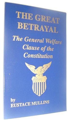 The Great Betrayal by Eustace Clarence Mullins
