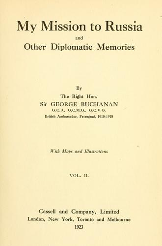 My mission to Russia and other diplomatic memories by Buchanan, George Sir