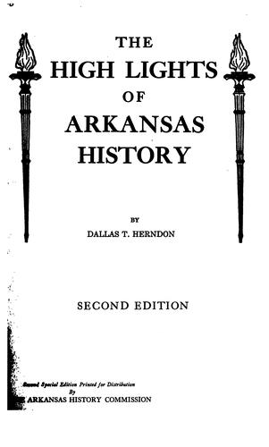 The high lights of Arkansas history by Dallas T. Herndon