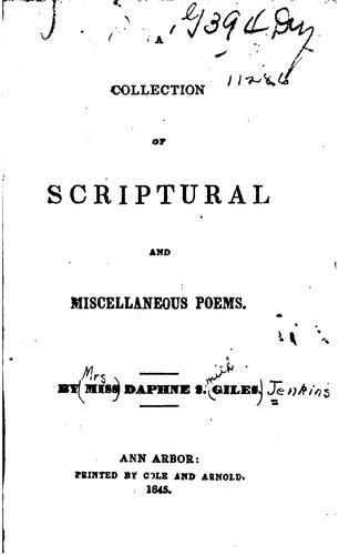 A collection of Scriptural and miscellaneous poems by Daphne S. Giles