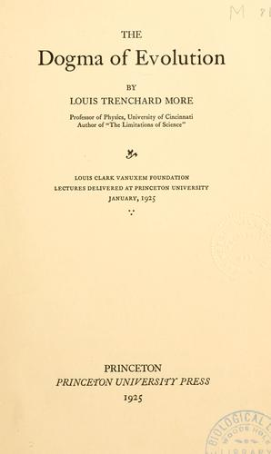 The dogma of evolution by Louis Trenchard More