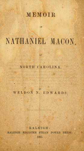 Memoir of Nathaniel Macon, of North Carolina by Weldon Nathaniel Edwards