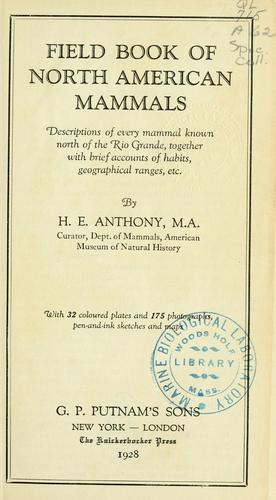 Field book of North American mammals by H. E. Anthony