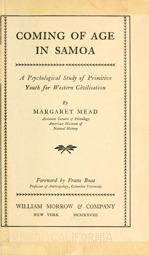 Coming of age in Samoa; a psychological study of primitive youth for western civilisation by Margaret Mead