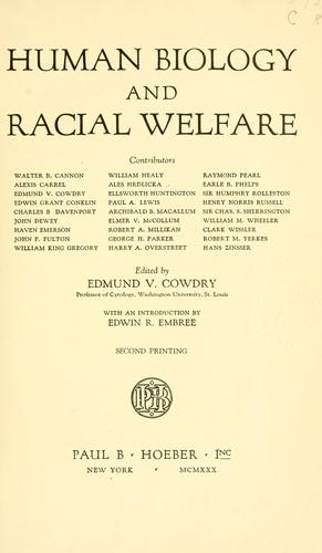 Human biology and racial welfare by E. V. Cowdry