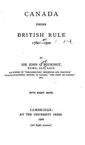 Canada under British rule, 1760-1900 by Bourinot, John George Sir