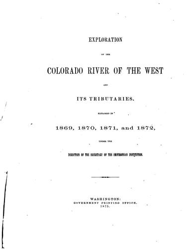 Exploration of the Colorado River of the West and its tributaries.