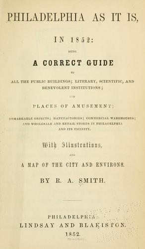 Philadelphia as it is in 1852 by Smith, R. A.