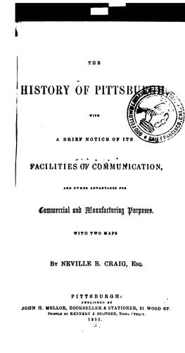The history of Pittsburgh by Craig, Neville B.