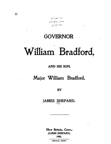 Governor William Bradford, and his son, Major William Bradford.