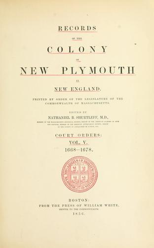 Records of the colony of New Plymouth, in New England by New Plymouth Colony.