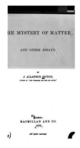 The mystery of matter, and other essays by J. Allanson Picton