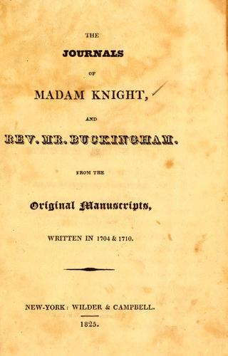 The journals of Madam Knight and Rev. Mr. Buckingham.