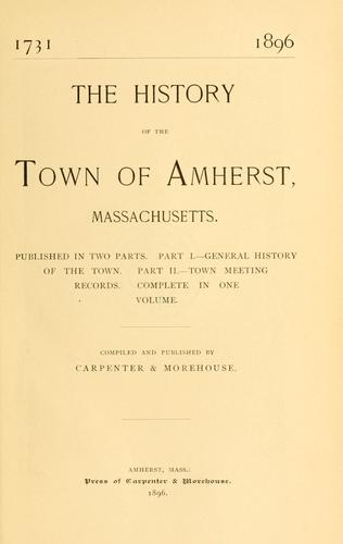 The history of the town of Amherst, Massachusetts by Edward Wilton Carpenter