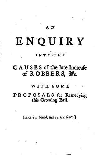 An enquiry into the causes of the late increase of robbers, &c by Henry Fielding