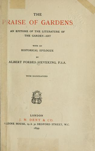 The praise of gardens by Sieveking, Albert Forbes