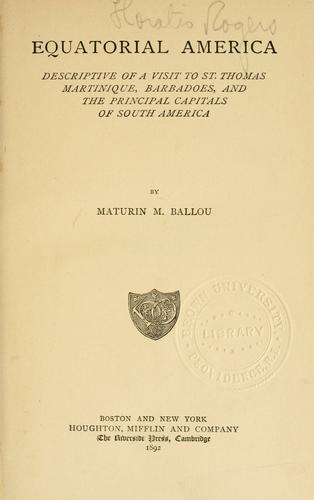 Equatorial America by Ballou, Maturin Murray