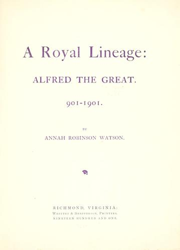 A royal lineage: Alfred the Great by Annah Walker Robinson Watson