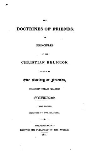 The doctrines of Friends by Bates, Elisha