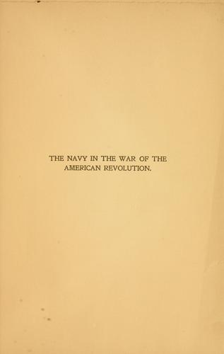 The navy in the war of the American revolution by James Augustin Greer