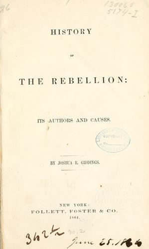 History of the rebellion by Joshua R. Giddings