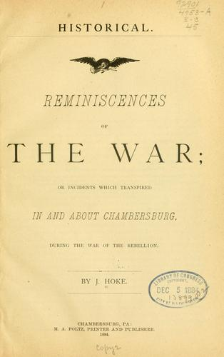 Reminiscences of the war by Jacob Hoke