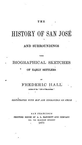 The history of San José and surroundings by Frederic Hall